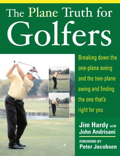 Plane Truth for Golfers Breaking down the One-Plane Swing and the Two-Plane Swing and Finding the One That's Right for You  2005 edition cover