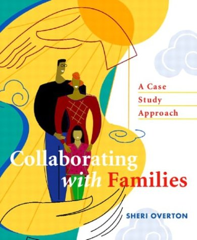 Collaborating with Families A Case Study Approach  2005 edition cover
