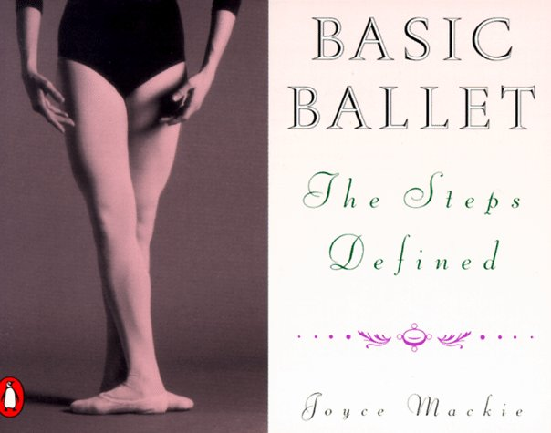 Basic Ballet The Steps Defined N/A edition cover