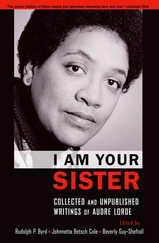 I Am Your Sister Collected and Unpublished Writings of Audre Lorde  2011 edition cover