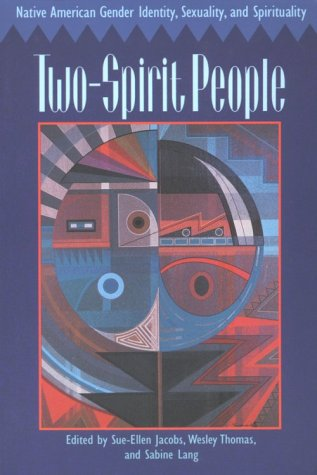 Two-Spirit People Native American Gender Identity, Sexuality, and Spirituality N/A edition cover