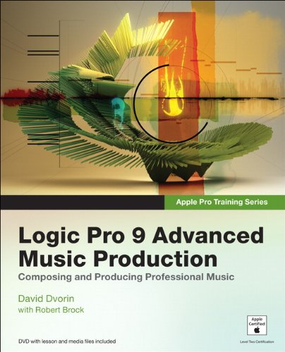 Logic Pro 9 Advanced Music Production Creating and Producing Professional Music  2010 edition cover