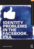 Identity Problems in the Facebook Era   2013 9780415643450 Front Cover