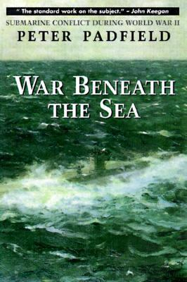 War Beneath the Sea Submarine Conflict During World War II  1996 9780471249450 Front Cover