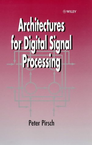 Architectures for Digital Signal Processing   1998 9780471971450 Front Cover