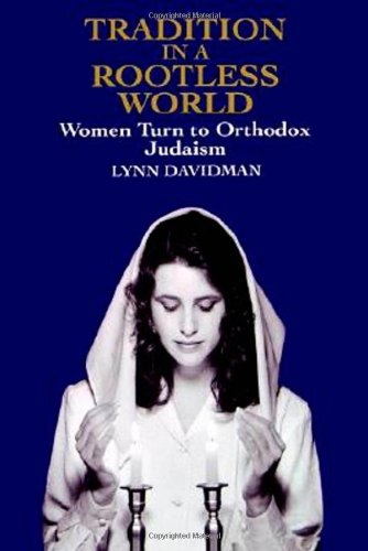 Tradition in a Rootless World Women Turn to Orthodox Judaism N/A edition cover
