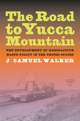 Road to Yucca Mountain The Development of Radioactive Waste Policy in the United States  2009 9780520260450 Front Cover