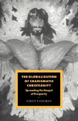 Globalisation of Charismatic Christianity   2007 edition cover