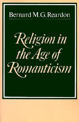 Religion in the Age of Romanticism Studies in Early Nineteenth-Century Thought  1985 9780521317450 Front Cover
