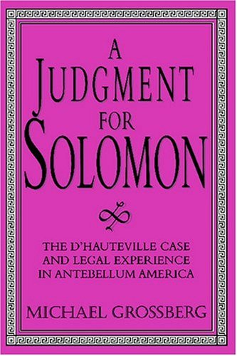 Judgment for Solomon The d'Hauteville Case and Legal Experience in Antebellum America  1996 9780521557450 Front Cover
