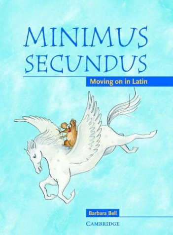 Minimus Secundus Pupil's Book Moving on in Latin  2004 (Student Manual, Study Guide, etc.) edition cover