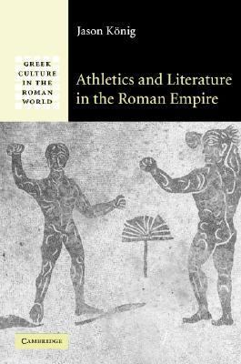 Athletics and Literature in the Roman Empire   2005 9780521838450 Front Cover
