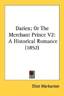 Darien; or the Merchant Prince V2 A Historical Romance (1852) N/A 9780548569450 Front Cover