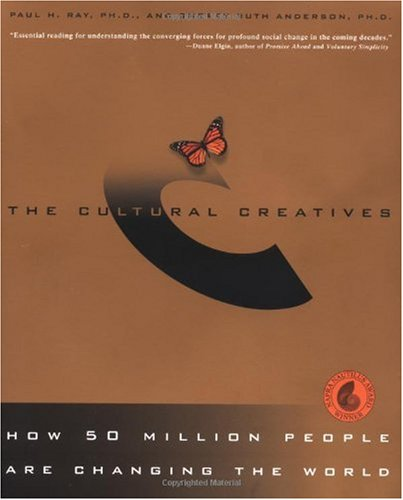 Cultural Creatives How 50 Million People Are Changing the World N/A edition cover