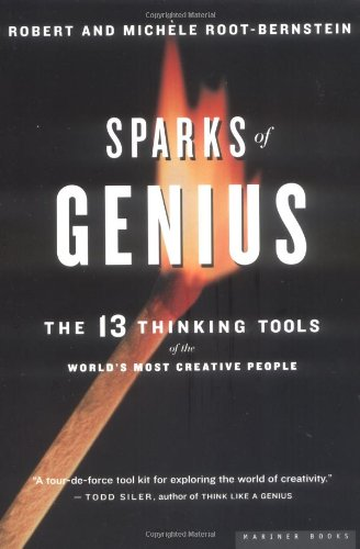 Sparks of Genius The Thirteen Thinking Tools of the World's Most Creative People  2001 9780618127450 Front Cover