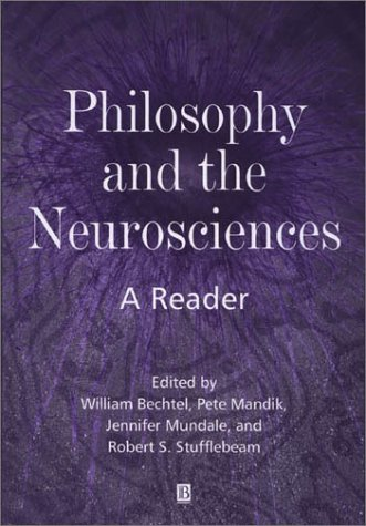Philosophy and the Neurosciences A Reader  2001 edition cover
