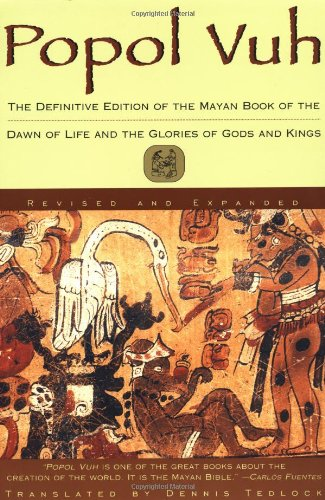 Popol Vuh The Definitive Edition of the Mayan Book of the Dawn of Life and the Glories Of 2nd 1996 (Revised) edition cover