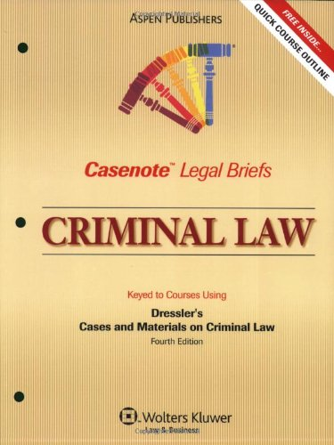 Criminal Law Keyed to Courses Using Dressler's Cases and Materials on Criminal Law 4th (Student Manual, Study Guide, etc.) edition cover