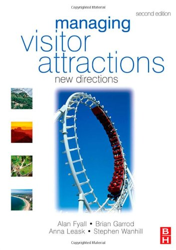 Managing Visitor Attractions New Directions 2nd 2008 (Revised) 9780750685450 Front Cover