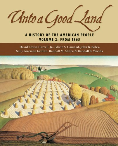 Unto a Good Land, Volume 2 A History of the American People: From 1865  2005 edition cover
