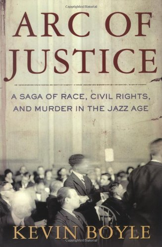 Cover art for Arc of Justice: A Saga of Race, Civil Rights, and Murder in the Jazz Age