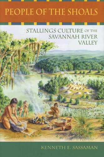 People of the Shoals Stallings Culture of the Savannah River Valley  2006 9780813029450 Front Cover