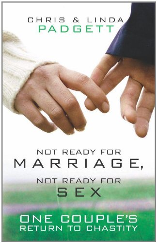 Not Ready for Marriage, Not Ready for Sex One Couple's Return to Chastity  2006 edition cover