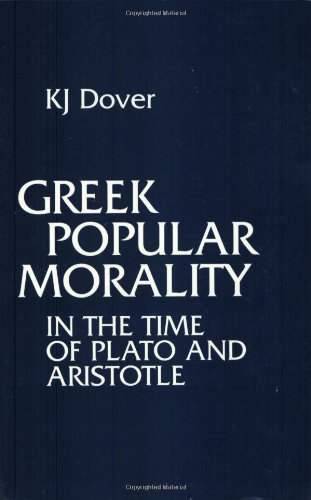 Greek Popular Morality in the Time of Plato and Aristotle  Reprint  edition cover