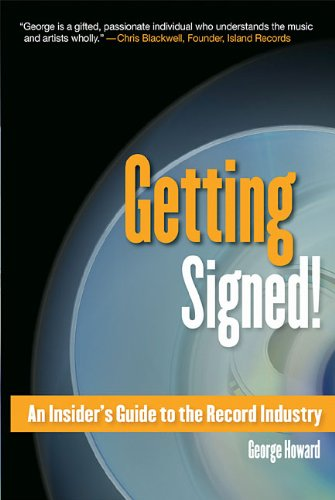 Getting Signed An Insider's Guide to the Record Industry  2004 9780876390450 Front Cover
