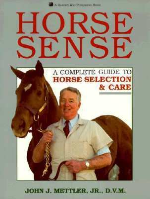 Horse Sense A Complete Guide to Horse Selection and Care  1989 9780882665450 Front Cover