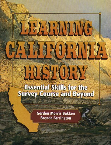 Learning California History Essential Skills for the Survey Course and Beyond  1999 (Workbook) edition cover
