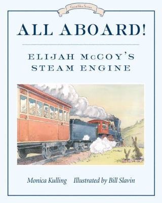 All Aboard! Elijah McCoy's Steam Engine  2011 9780887769450 Front Cover