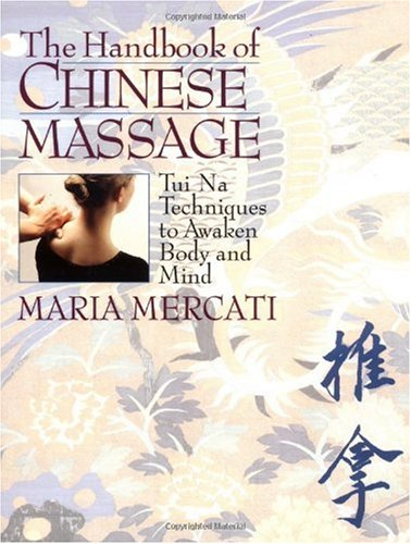 Handbook of Chinese Massage Tui Na Techniques to Awaken Body and Mind N/A edition cover