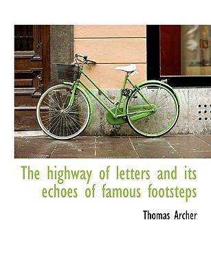 Highway of Letters and Its Echoes of Famous Footsteps N/A 9781115573450 Front Cover