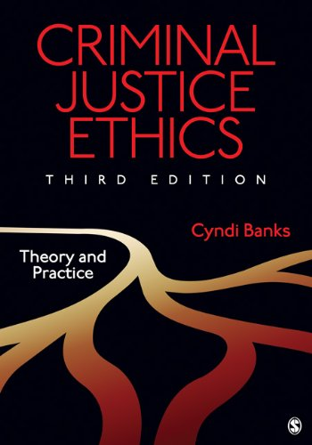 Criminal Justice Ethics Theory and Practice 3rd 2013 edition cover