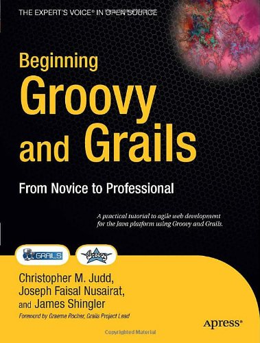 Beginning Groovy and Grails From Novice to Professional  2008 9781430210450 Front Cover