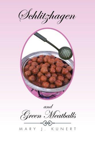 Schlitzchagen and Green Meatballs:   2013 9781483636450 Front Cover