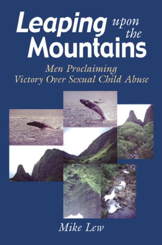 Leaping upon the Mountains Men Proclaiming Victory over Sexual Child Abuse  1999 9781556433450 Front Cover
