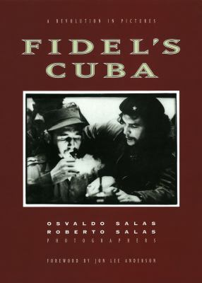 Fidel's Cuba A Revolution in Pictures  2000 9781560252450 Front Cover