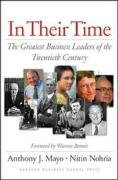 In Their Time The Greatest Business Leaders of the Twentieth Century  2005 edition cover