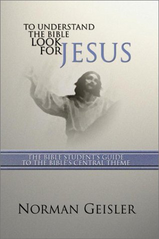 To Understand the Bible Look for Jesus The Bible Studentus Guide to the Bible's Central Theme N/A edition cover