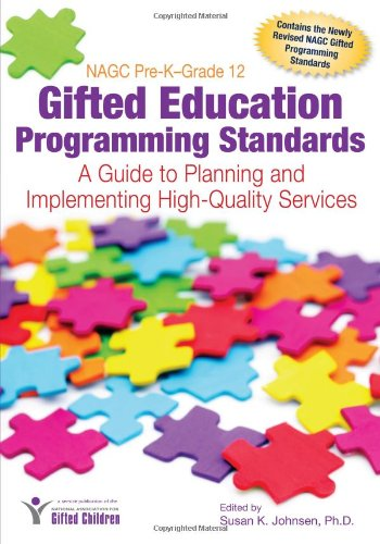 NAGC Pre-K-Grade 12 Gifted Education Programming Standards A Guide to Planning and Implementing High-Quality Services  2012 edition cover