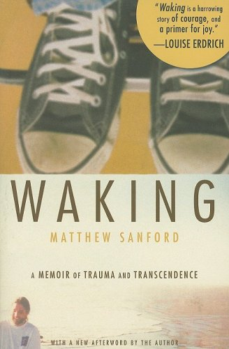 Waking A Memoir of Trauma and Transcendence  2008 edition cover