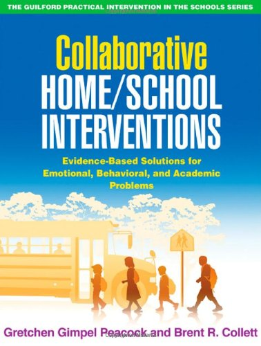 Collaborative Home/School Interventions Evidence-Based Solutions for Emotional, Behavioral, and Academic Problems  2010 edition cover