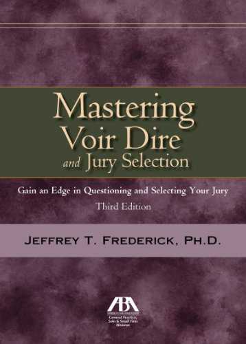 Mastering Voir Dire and Jury Selection Gain an Edge in Questioning and Selecting a Jury 3rd 2011 edition cover