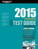 Powerplant Test Guide 2015 The Fast-Track to Study for and Pass the Aviation Maintenance Technician Knowledge Exam N/A edition cover