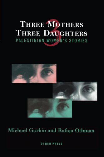 Three Mothers, Three Daughters Palestinian Women's Stories  2000 edition cover