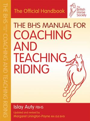 BHS Manual for Coaching and Teaching Riding   2011 edition cover