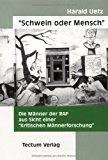 """""""Schwein oder Mensch"""". Die Männer der RAF aus Sicht einer """"Kritischen Männerforschung"""" N/A 9783828880450 Front Cover"""