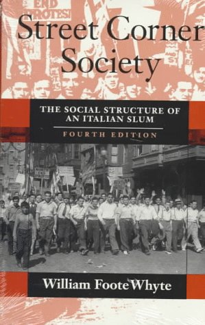 Street Corner Society The Social Structure of an Italian Slum 4th 1993 edition cover